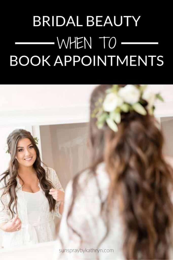 When to schedule your bridal beauty appointments for your wedding