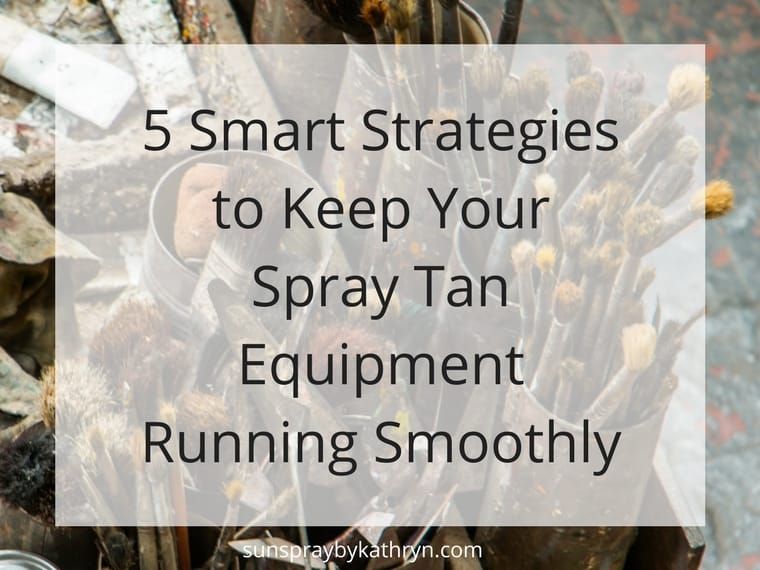 5 smart strategies to keep your spray tan equipment running smoothly feature image
